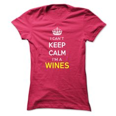 [New tshirt name ideas] I Cant Keep Calm Im A WINES  Teeshirt this week  Hi WINES you should not keep calm as you are a WINES for obvious reasons. Get your T-shirt today and let the world know it.  Tshirt Guys Lady Hodie  SHARE and Get Discount Today Order now before we SELL OUT  Camping field tshirt i cant keep calm im im a wines keep calm im wines