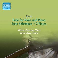 Bloch, E.: Suite for Viola and Piano / Suite Hebraique / 2 Pieces (Primrose) (1956)-William Primrose-Naxos Classical Archives