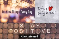 DO NEW THINGS EVERY DAY...#ImActivated
