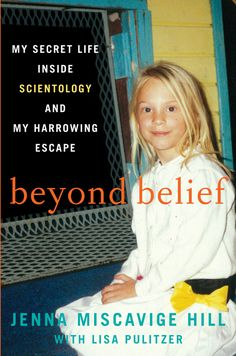 Beyond Belief,  Jenna Miscavige Hill- a true story of child abuse/neglect, kidnapping and a gross disregard of child labor laws