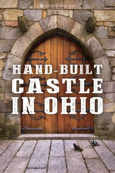 Tour the Loveland Castle in Ohio. Its an expression and reminder of simple strength and rugged grandeur.