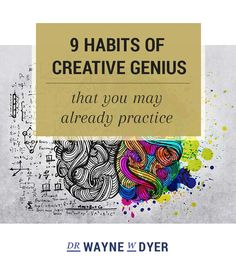 Habits of Creative Genius that You May Already Practice.' (via Dr. Wayne W. Spiritual Inspiration, Life Inspiration, Spiritual Awakening, Spiritual Quotes, Wayne Dyer Quotes, A Course In Miracles, Mind Body Soul, Self Development, Self Help