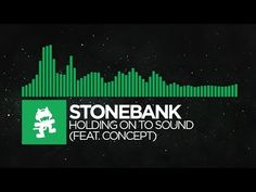 [Glitch Hop or 110BPM] - Stonebank - Holding On To Sound (feat. Concept) [Monstercat FREE Release]