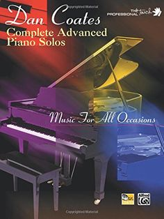 Dan Coates Complete Advanced Piano Solos: Music for All Occasions (The Professional...