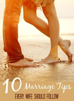 10 great marriage tips every wife should follow. If we don't fight for our husband someone else will. Great tips here!