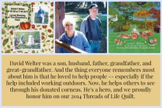 David's family misses the loving, generous man that they could often find working outdoors -- in the yard or the strawberry field. We proudly honor David, a generous #cornea donor, today and on this year's Threads of Life #quilt! #donatelife