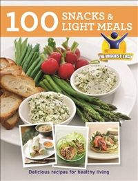Biggest Loser: 100 Healthy Snacks and Sides