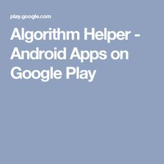 Algorithm Helper - Android Apps on Google Play