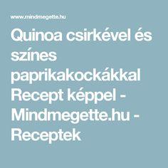 Quinoa csirkével és színes paprikakockákkal Recept képpel - Mindmegette.hu - Receptek