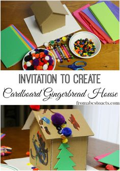 Invitation to Create: Cardboard Gingerbread House - From ABCs to ACTs