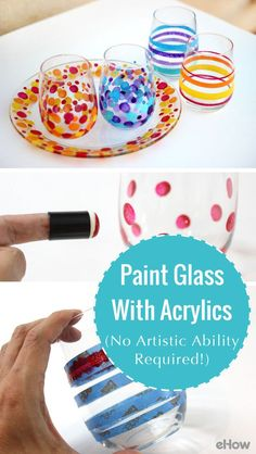 DIY these adorable glasses with acrylic paints (no artistic ability required!).  http://www.ehow.com/how_2240636_paint-glass-acrylic-paints.html?utm_source=pinterest.com&utm_medium=referral&utm_content=freestyle&utm_campaign=fanpage