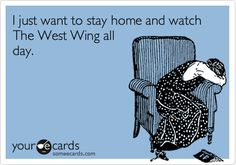 HA! Maybe not West Wing but I could do Law & Order ALL DAY LONG :)
