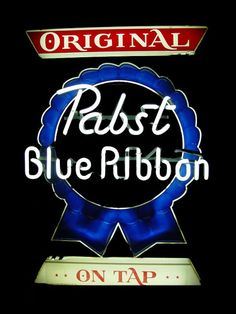 vintage neon light signs- I drank Pabst Blue Ribbon 40 years ago...