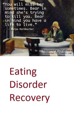 It's normal to miss the eating disorder, but it's important to remember that it will kill you if you return to it.