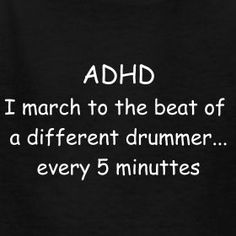 Image result for ADHD I march to the beat of a different drummer