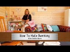 How To Make Bunting With Debbie Shore - YouTube