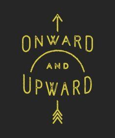 onward and upward always.