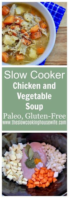 Easy slow cooker chicken and vegetable soup. This gluten-free and paleo chicken and vegetable soup is incredibly delicious, super easy, and healthy.