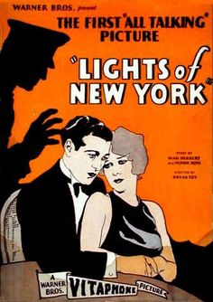 """""""Lights of New York"""" directed by Bryan Foy / 2nd grossing film in 1928, the first movie with full sound"""