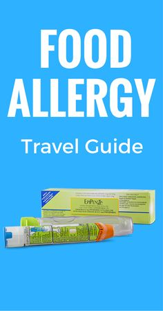 A complete guide to traveling with a food allergy.