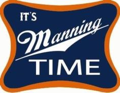 It's Manning Time