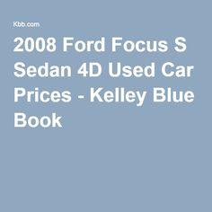 2008 Ford Focus S Sedan 4D Used Car Prices