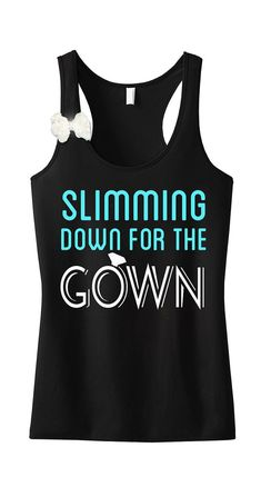 """Slimming Down for the Gown"" Black Sheer Mini Rib Racerback Pictured This shirt comes with a beautiful chiffon white bow with a touch of bling in the center to give it that extra ""Umph"". The bow is at Braut Shirts, Bridal Shirts, Bride Tank Tops, Future Mrs, Before Wedding, Workout Tanks, Workout Gear, How To Slim Down, Dream Wedding"