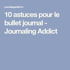 10 astuces pour le bullet journal - Journaling Addict