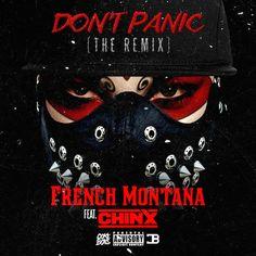 French Montana ft. Chinx – Dont Panic (Remix)