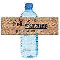"100 Burlap Eat Drink & Be Married Wedding personalized Water Bottle Labels 8""x2"""