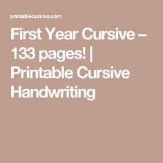 First Year Cursive – 133 pages! | Printable Cursive Handwriting