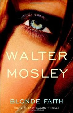 Blonde Faith (Easy Rawlins #11) by Walter Mosley
