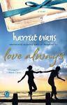Love Always by Harriet Evans (2011, Paperback) New