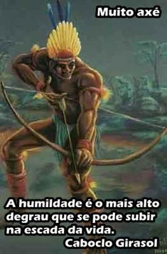 Espíritualizando Já !: Caboclos - Características, frases, imagens e nomes African Art, Mythology, Spirituality, Sketches, Faith, Movie Posters, Pictures, Fictional Characters, World