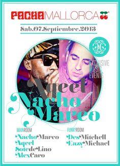 Exclusive Music Events at Pacha Mallorca - SAT/SAB 07.09.13 w/ Nacho Marco, Aqeel, Sote de Lino, Alex Caro, Des Mitchell, Eazy Michael