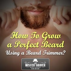 How to grow a beard using a beard trimmer. https://www.mistershaver.com/how-to-grow-beard-using-beard-trimmer/