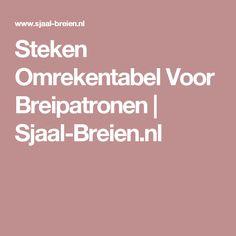 Steken Omrekentabel Voor Breipatronen | Sjaal-Breien.nl