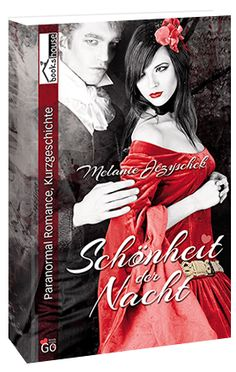 """""""Schönheit der Nacht"""" von Melanie Jezyschek ab November 2013 im bookshouse Verlag.  www.bookshouse.de/buecher/Schoenheit_der_Nacht/"""