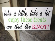 cute quote for a candy or dessert bar