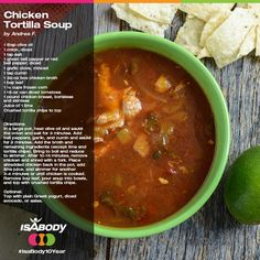Fall is in the air, why not make a delicious soup this weekend! Here is a great Chicken Tortilla Soup recipe! #isabody10year