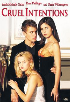Cruel Intentions, one of my favorites