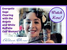 Energetic SAGE Clearing! by, Adrienne Dumas #sage #angels #whitebuffalocalfwoman