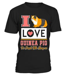 """# Guinea Pig Shirt - I Love Guinea Pig Tee Shirt .  Special Offer, not available in shops      Comes in a variety of styles and colours      Buy yours now before it is too late!      Secured payment via Visa / Mastercard / Amex / PayPal      How to place an order            Choose the model from the drop-down menu      Click on """"Buy it now""""      Choose the size and the quantity      Add your delivery address and bank details      And that's it!      Tags: guinea pig shirt, guinea pig shirts…"""