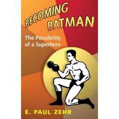 The Possibility of Real Superheroes - Becoming Batman (GALLERY)