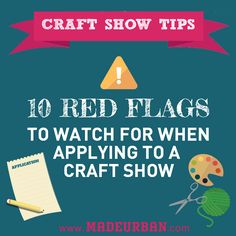 10 Red Flags to Watch for when Applying to a Craft Show