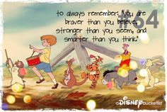 "To Always Remember: ""You Are Braver Than You Believe, Stronger Than You Seem, and Smarter Than You Think"""