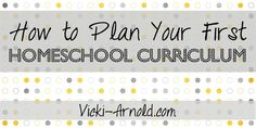 How to Plan Your First Homeschool Curriculum