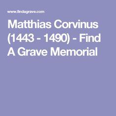 Matthias Corvinus (1443 - 1490) - Find A Grave Memorial