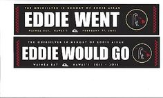 Decals Patches and Stickers 22711: Bumper Sticker Set Of Two 2015-2016 Eddie Went And Eddie Would Go Quiksilver -> BUY IT NOW ONLY: $37.99 on eBay!