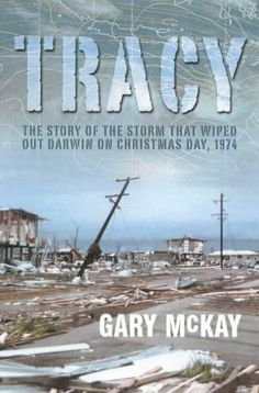 Story about Cyclone Tracy and how it wiped the city of Darwin, Australia off of the map on Christmas Day, 1974.